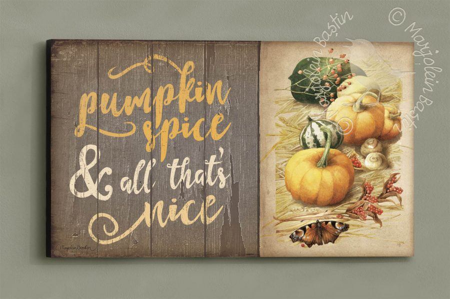 Pumpkin Spice & All That's Nice 18 x 30 Wood Sign