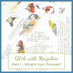 Q & A with Marjolein – Part I – What's your Process?